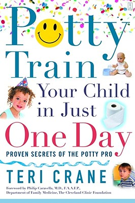 Potty Train Your Child in Just One Day By Crane, Teri/ Robino, Toni