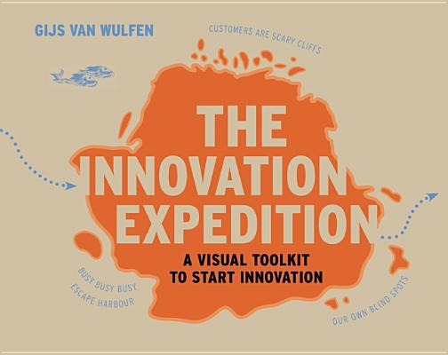 The Innovation Expedition By van Wulfen, Gijs